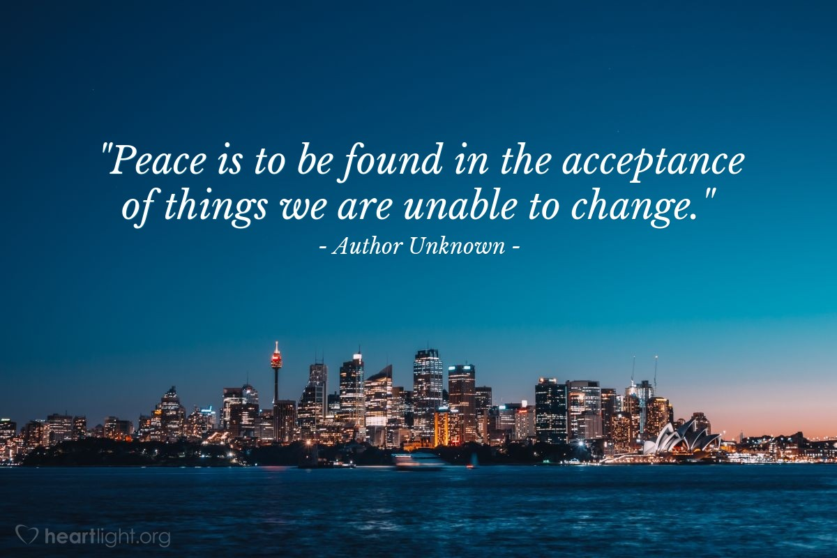 """Illustration of Author Unknown — """"Peace is to be found in the acceptance of things we are unable to change."""""""