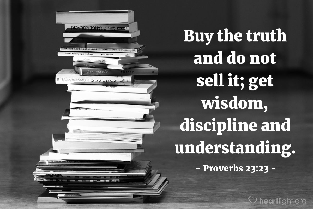 Illustration of Proverbs 23:23 — Buy the truth and do not sell it; get wisdom, discipline and understanding.