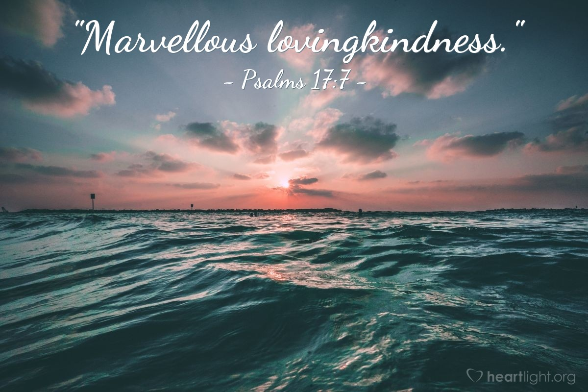 "Illustration of Psalms 17:7 — ""Marvellous lovingkindness."""