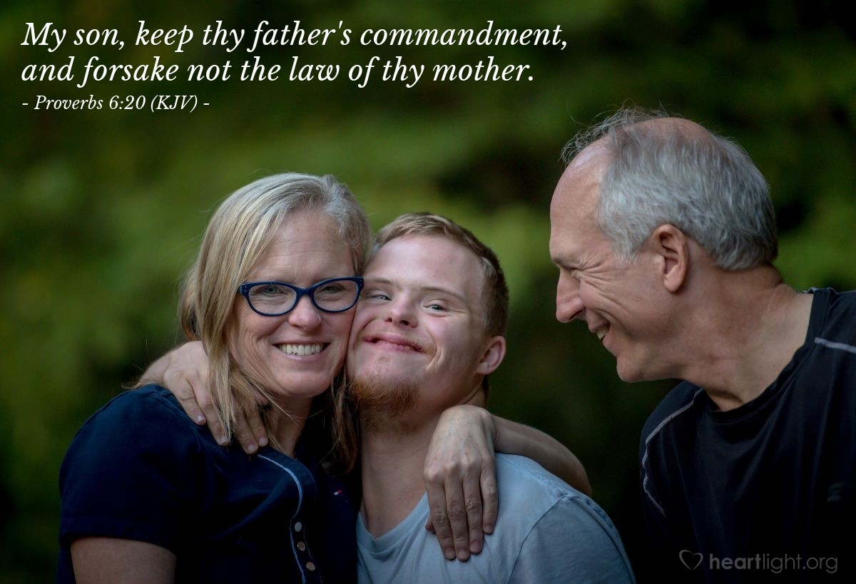 Illustration of Proverbs 6:20 (KJV) — My son, keep thy father's commandment, and forsake not the law of thy mother.