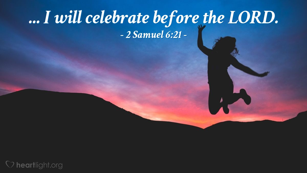 Inspirational illustration of 2 Samuel 6:21