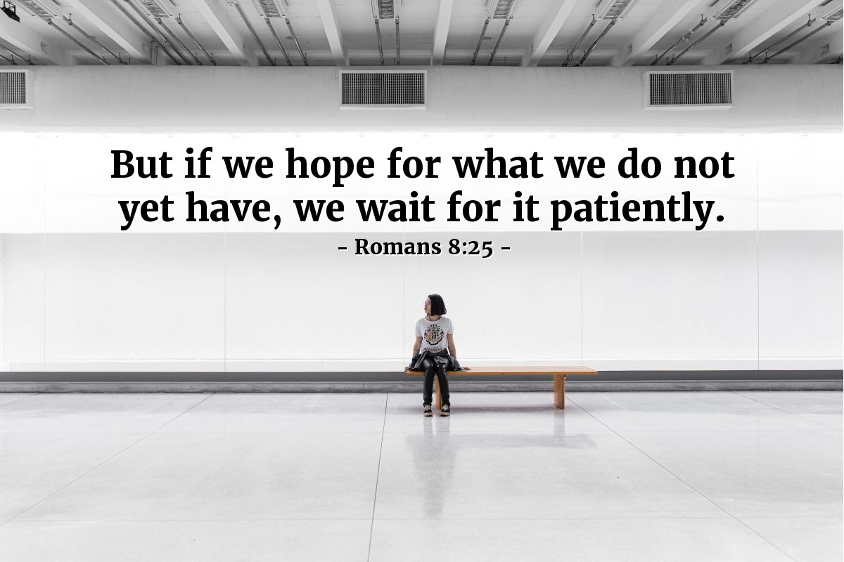 Inspirational illustration of Romans 8:25