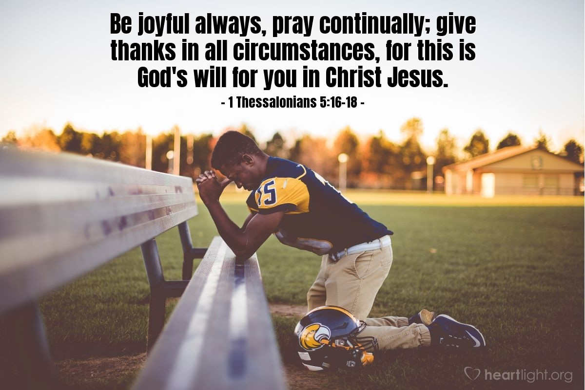 Illustration of 1 Thessalonians 5:16-18 on Prayer