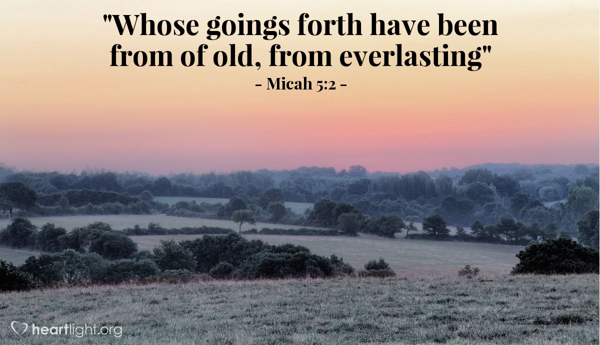 """Illustration of Micah 5:2 — """"Whose goings forth have been from of old, from everlasting"""""""