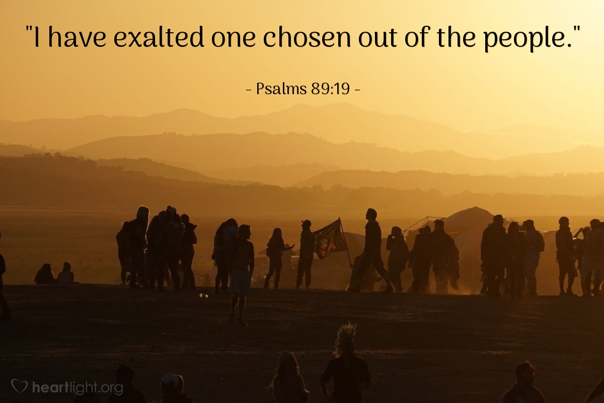 "Illustration of Psalms 89:19 — ""I have exalted one chosen out of the people."""
