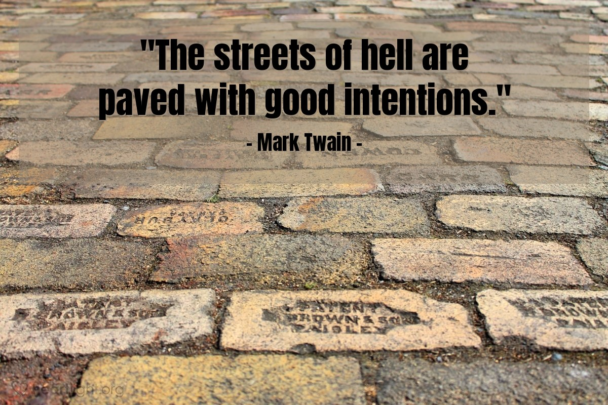 """Illustration of Mark Twain — """"The streets of hell are paved with good intentions."""""""