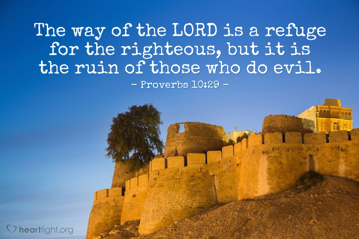 Illustration of Proverbs 10:29 — The way of the LORD is a refuge for the righteous, but it is the ruin of those who do evil.