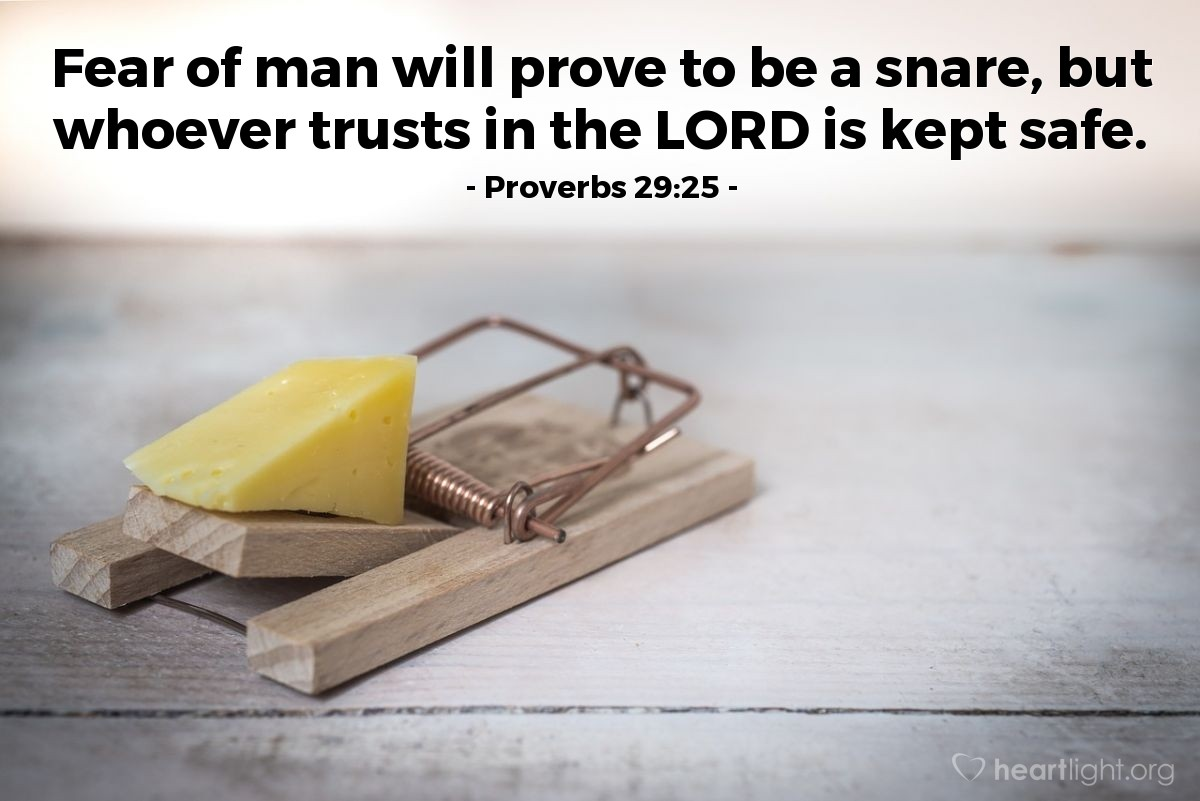 Illustration of Proverbs 29:25 — Fear of man will prove to be a snare, but whoever trusts in the LORD is kept safe.