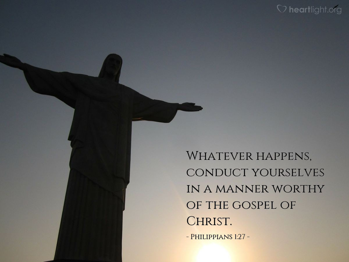 Illustration of Philippians 1:27 — Whatever happens, conduct yourselves in a manner worthy of the gospel of Christ.