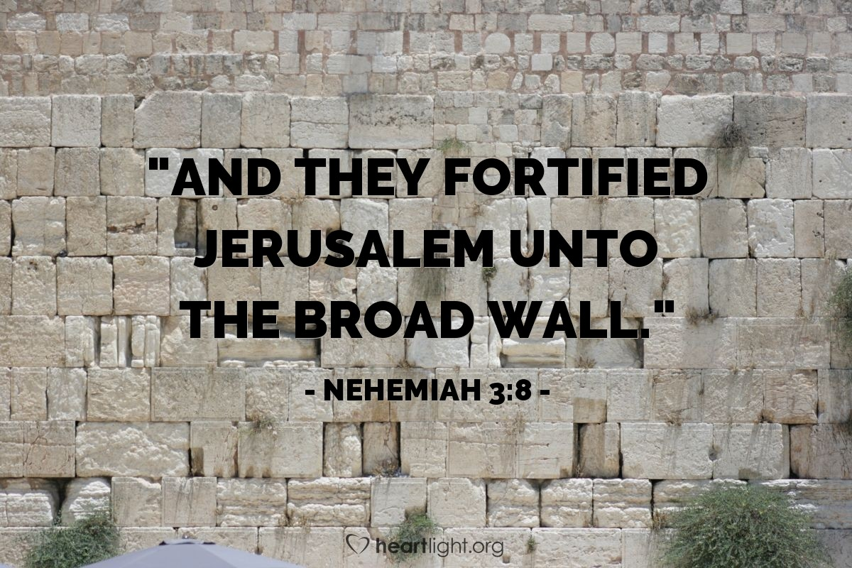 "Illustration of Nehemiah 3:8 — ""And they fortified Jerusalem unto the broad wall."""