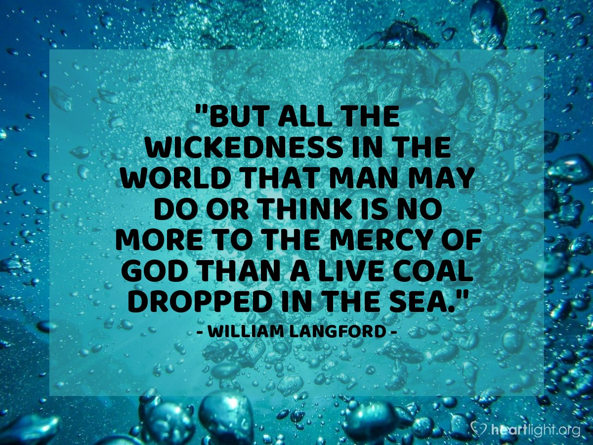 """Illustration of William Langford — """"But all the wickedness in the world that man may do or think is no more to the mercy of God than a live coal dropped in the sea."""""""