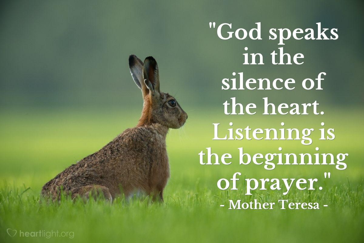 """Illustration of Mother Teresa — """"God speaks in the silence of the heart.  Listening is the beginning of prayer."""""""