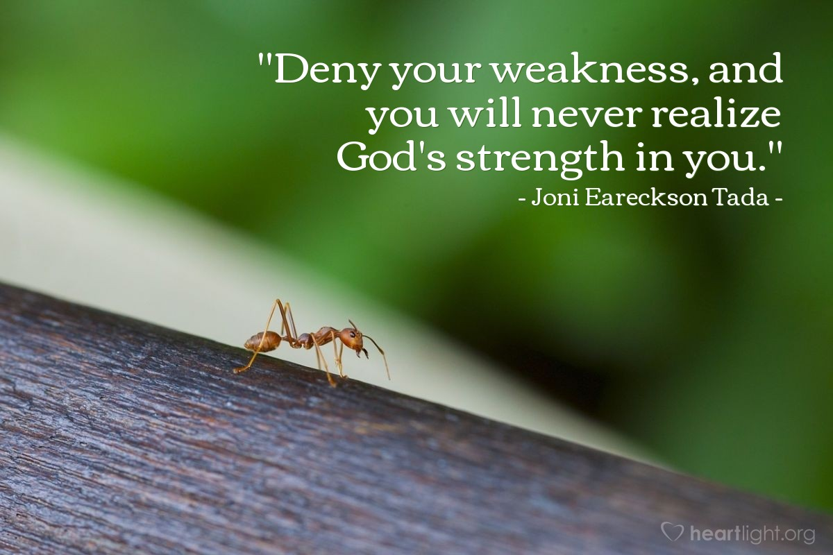 """Illustration of Joni Eareckson Tada — """"Deny your weakness, and you will never realize God's strength in you."""""""
