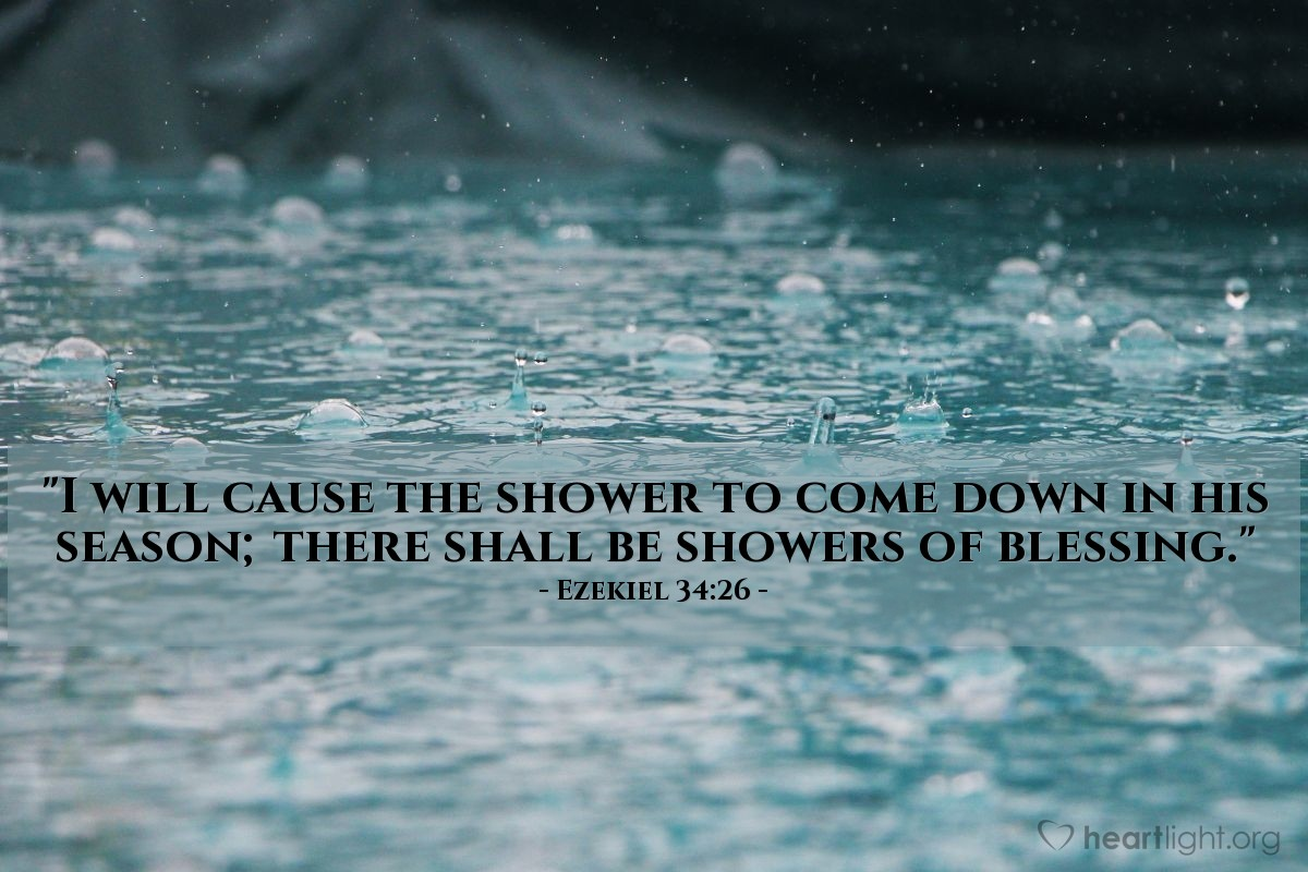 "Illustration of Ezekiel 34:26 — ""I will cause the shower to come down in his season; there shall be showers of blessing."""