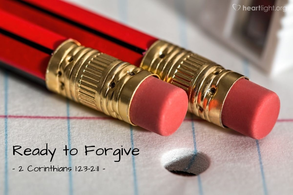 Ready to Forgive — 2 Corinthians 1:23-2:11