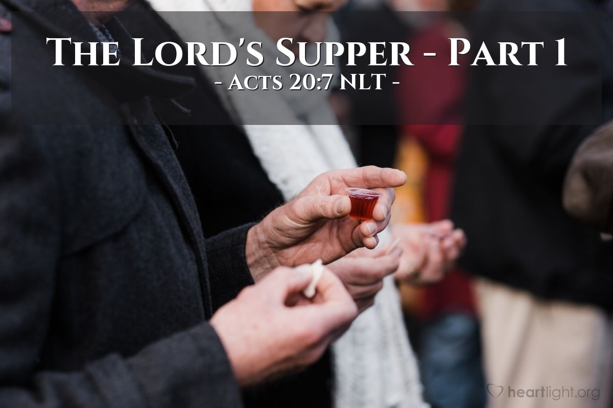 Illustration of Acts 20:7 NLT — On the first day of the week, [Paul and his companions] gathered with the local believers [in Troas] to share in the Lord's Supper. Paul was preaching to them, and since he was leaving the next day, he kept talking until midnight.