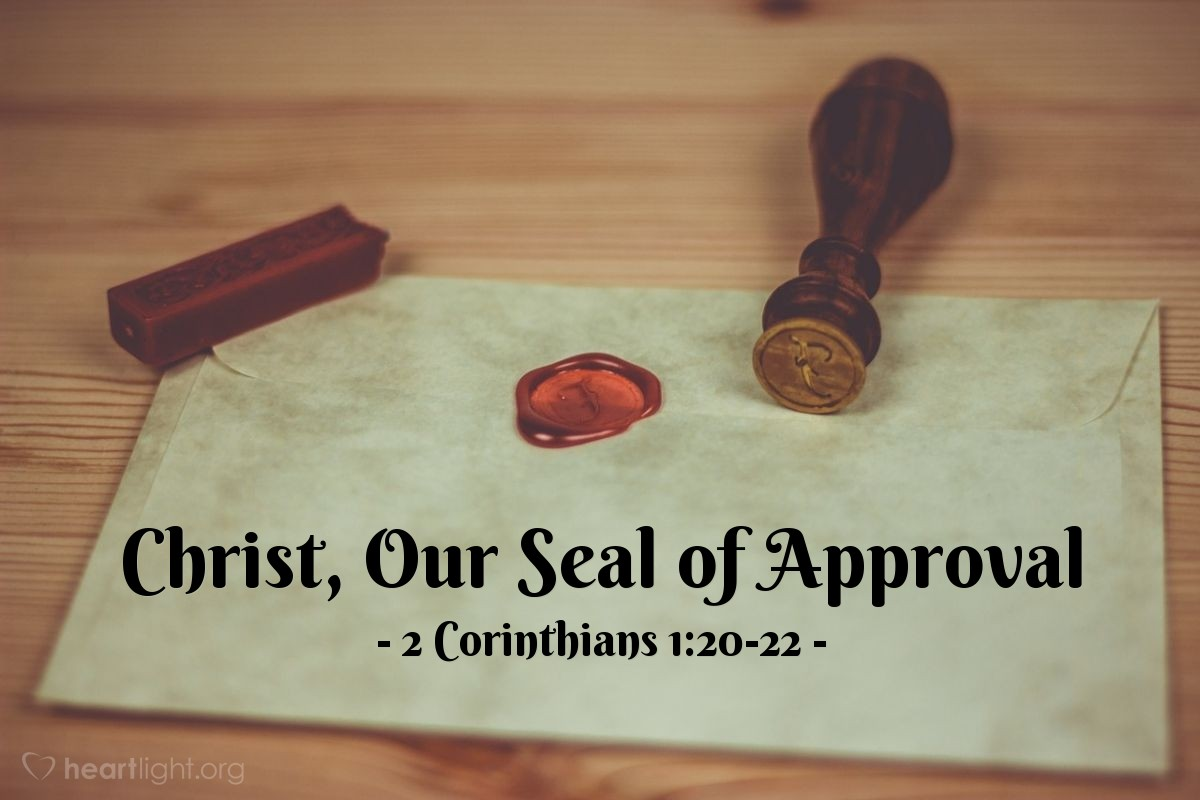 Christ, Our Seal of Approval — 2 Corinthians 1:20-22