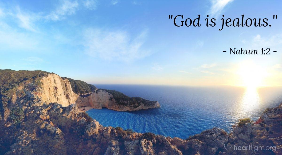 "Illustration of Nahum 1:2 — ""God is jealous."""