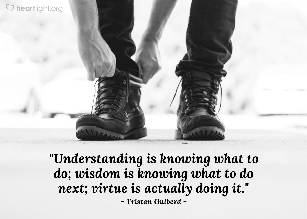 "Illustration of Tristan Gulberd — ""Understanding is knowing what to do; wisdom is knowing what to do next; virtue is actually doing it."""