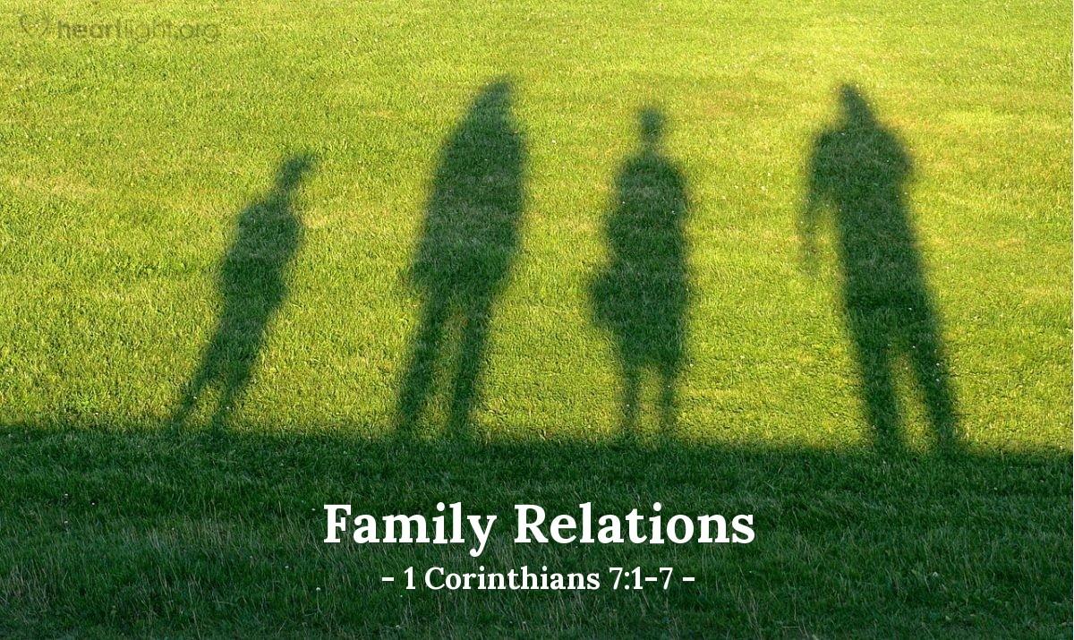 Family Relations — 1 Corinthians 7:1-7