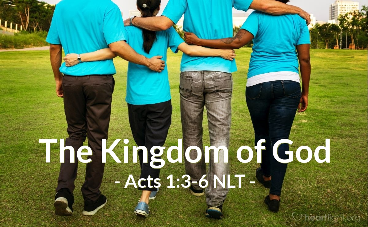 """Illustration of Acts 1:3-6 NLT — During the forty days after [Jesus] suffered and died, he appeared to the apostles from time to time, and he proved to them in many ways that he was actually alive. And he talked to them about the Kingdom of God. Once when he was eating with them, he commanded them, """"Do not leave Jerusalem until the Father sends you the gift he promised, as I told you before. John baptized with water, but in just a few days you will be baptized with the Holy Spirit."""" So when the apostles were with Jesus, they kept asking him, """"Lord, has the time come for you to free Israel and restore our kingdom?"""""""