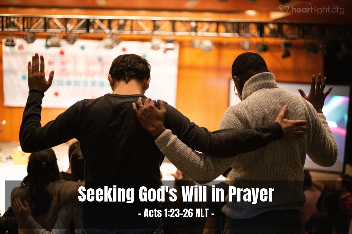 """Illustration of Acts 1:23-26 NLT — So [the disciples] nominated two men [as a replacement for Judas]: Joseph called Barsabbas (also known as Justus) and Matthias. Then they all prayed, """"O Lord, you know every heart. Show us which of these men you have chosen as an apostle to replace Judas in this ministry, for he has deserted us and gone where he belongs."""" Then they cast lots, and Matthias was selected to become an apostle with the other eleven."""