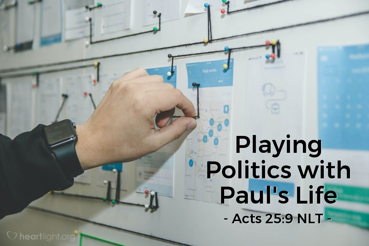 """Illustration of Acts 25:9 NLT — Then Festus, wanting to please the Jews [and after hearing Paul's defense that he was completely innocent of breaking any laws], asked him, """"Are you willing to go to Jerusalem and stand trial before me there?"""""""