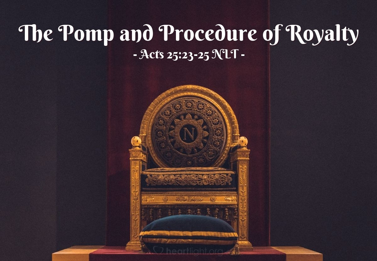 """Illustration of Acts 25:23-25 NLT — So the next day Agrippa and Bernice arrived at the auditorium with great pomp, accompanied by military officers and prominent men of the city. Festus ordered that Paul be brought in. Then Festus said, """"King Agrippa and all who are here, this is the man whose death is demanded by all the Jews, both here and in Jerusalem. But in my opinion he has done nothing deserving death. However, since he appealed his case to the emperor, I have decided to send him to Rome."""