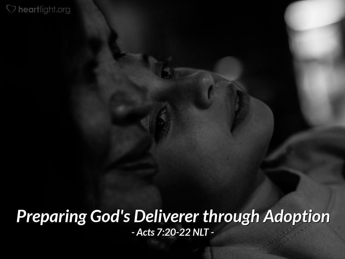 """Illustration of Acts 7:20-22 NLT — [Stephen spoke of God's work through the life and hardship of Moses:] """"At that time Moses was born — a beautiful child in God's eyes. His parents cared for him at home for three months. When they had to abandon him, Pharaoh's daughter adopted him and raised him as her own son. Moses was taught all the wisdom of the Egyptians, and he was powerful in both speech and action."""""""