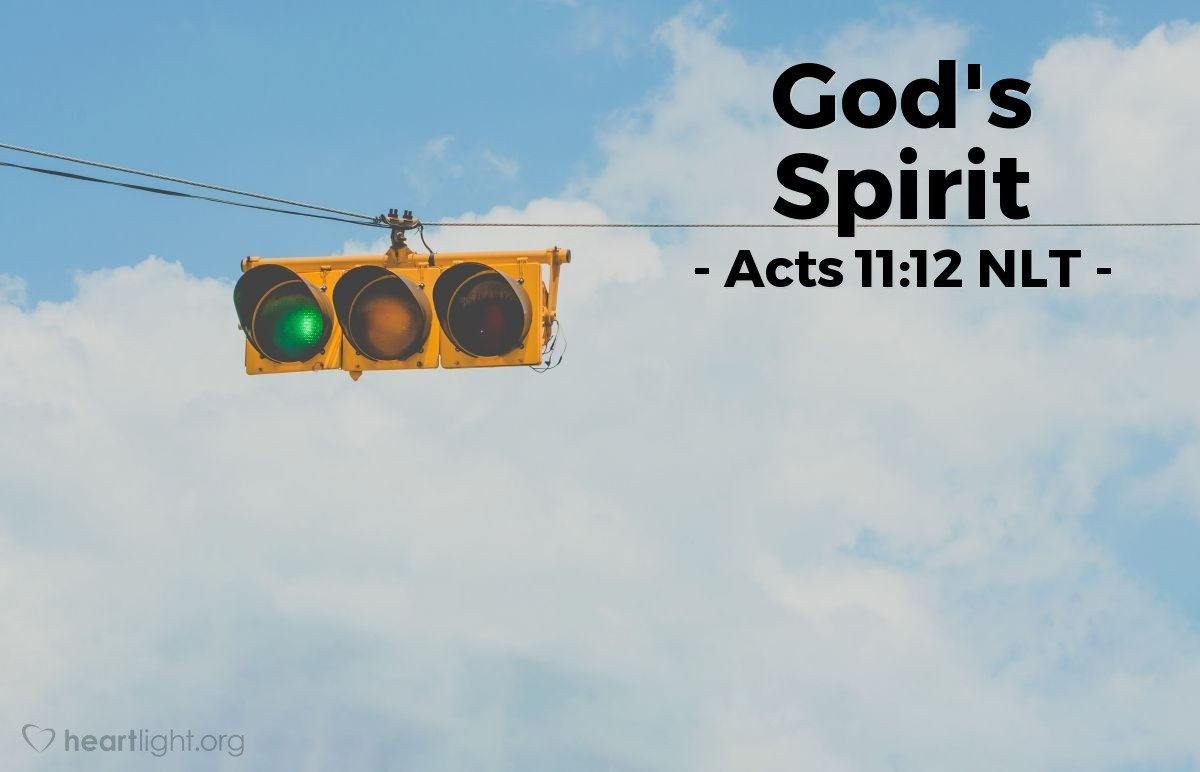 """Illustration of Acts 11:12 NLT — [Peter continued telling the story of Cornelius' conversion:] """"The Holy Spirit told me to go with [the messengers Cornelius had sent] and not to worry that they were Gentiles. These six brothers here accompanied me, and we soon entered the home of the man who had sent for us."""""""