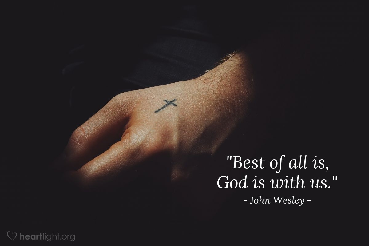 """Illustration of John Wesley — """"Best of all is, God is with us."""""""