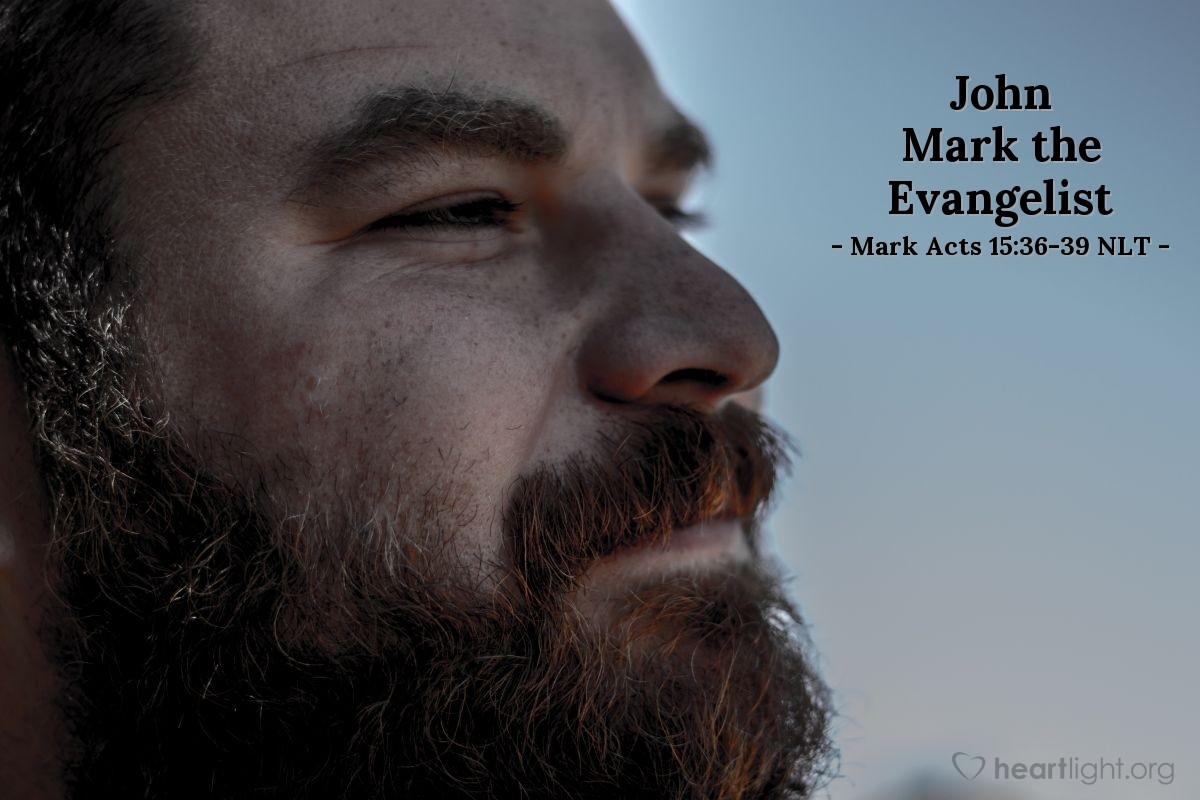 Illustration of Mark Acts 15:36-39 NLT —