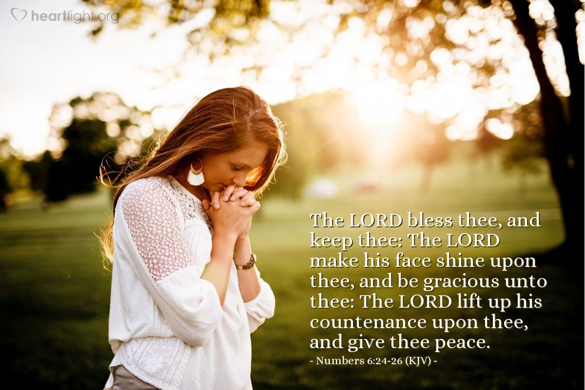 Illustration of Numbers 6:24-26 (KJV) — The LORD bless thee, and keep thee: The LORD make his face shine upon thee, and be gracious unto thee: The LORD lift up his countenance upon thee, and give thee peace.