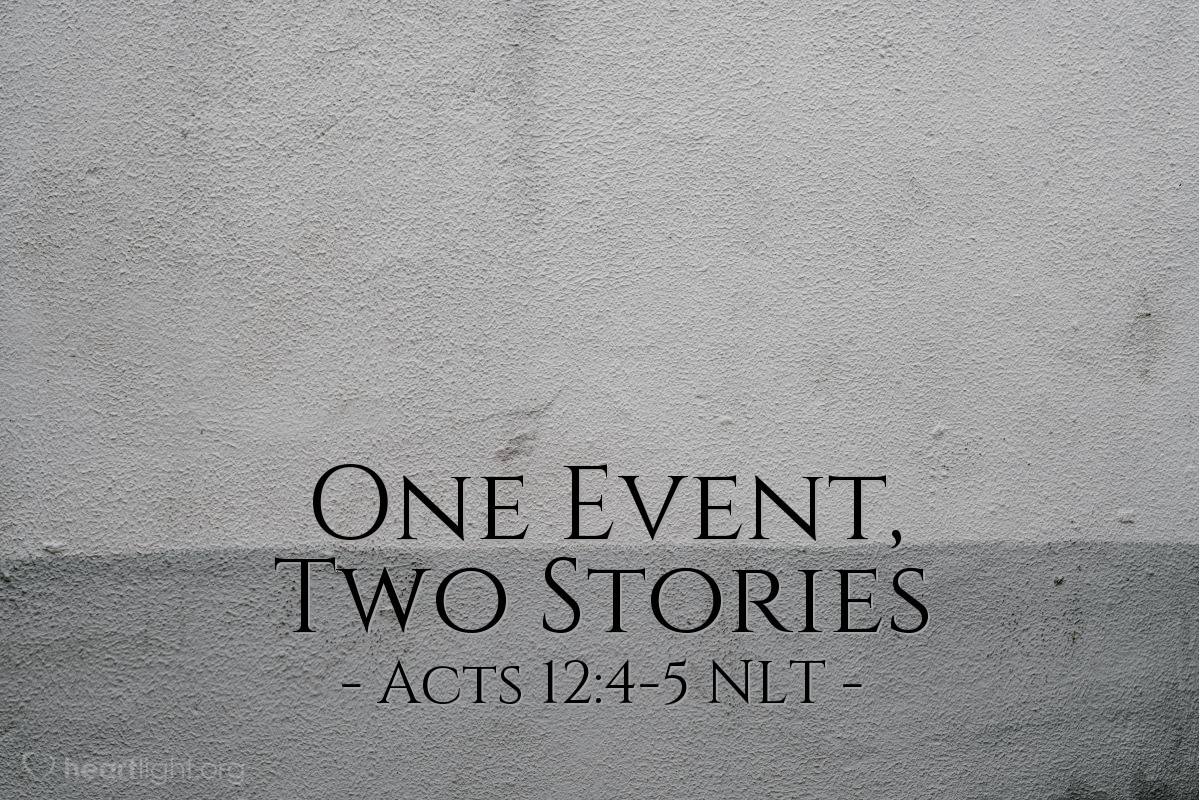 Illustration of Acts 12:4-5 NLT — Then [Herod] imprisoned [Peter], placing him under the guard of four squads of four soldiers each. Herod intended to bring Peter out for public trial after the Passover. But while Peter was in prison, the church prayed very earnestly for him.