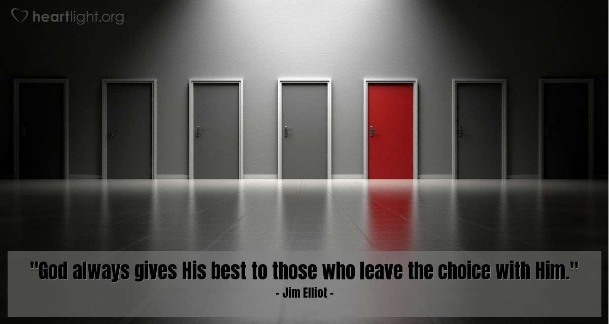 """Illustration of Jim Elliot — """"God always gives His best to those who leave the choice with Him."""""""