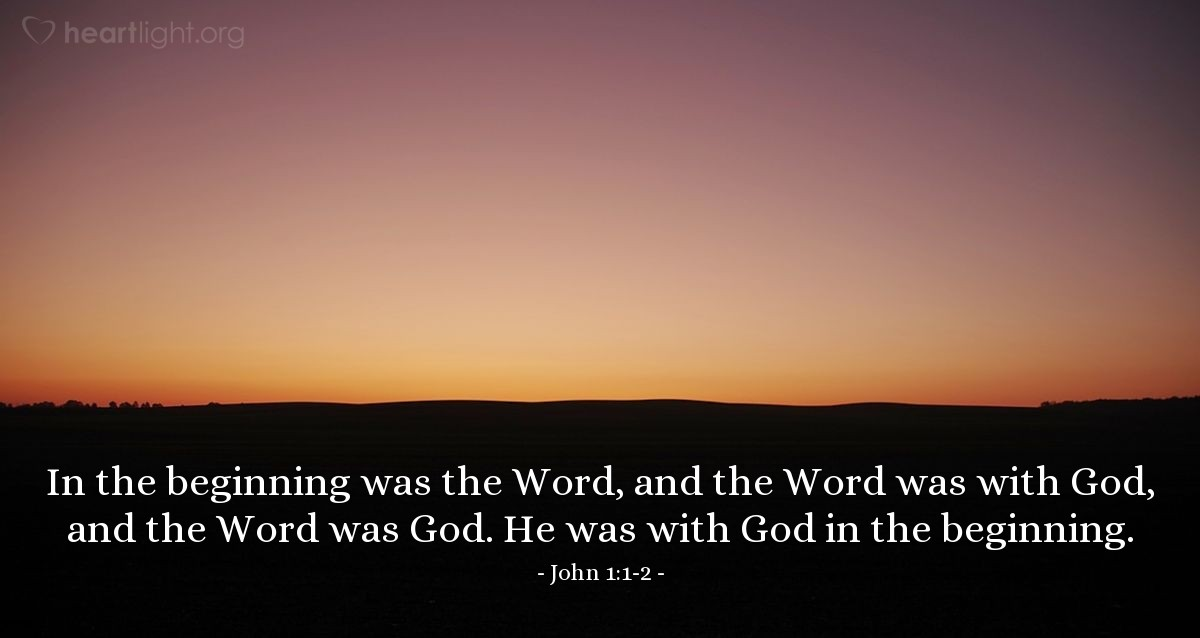 Illustration of John 1:1-2 — In the beginning was the Word, and the Word was with God, and the Word was God. He was with God in the beginning.