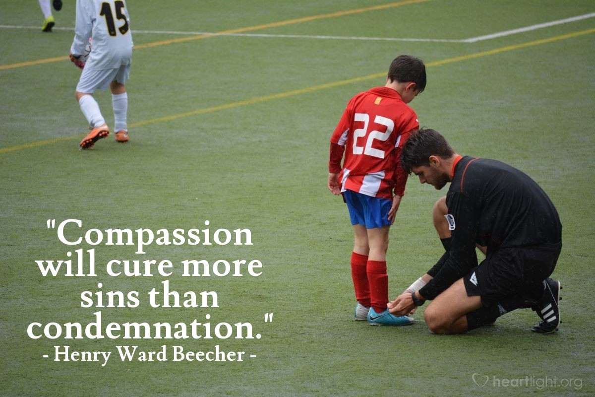 """Illustration of Henry Ward Beecher — """"Compassion will cure more sins than condemnation."""""""