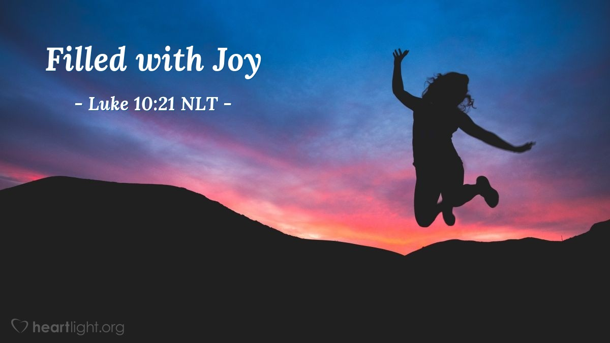 Illustration of Luke 10:21 NLT — Jesus was filled with the joy of the Holy Spirit, ...