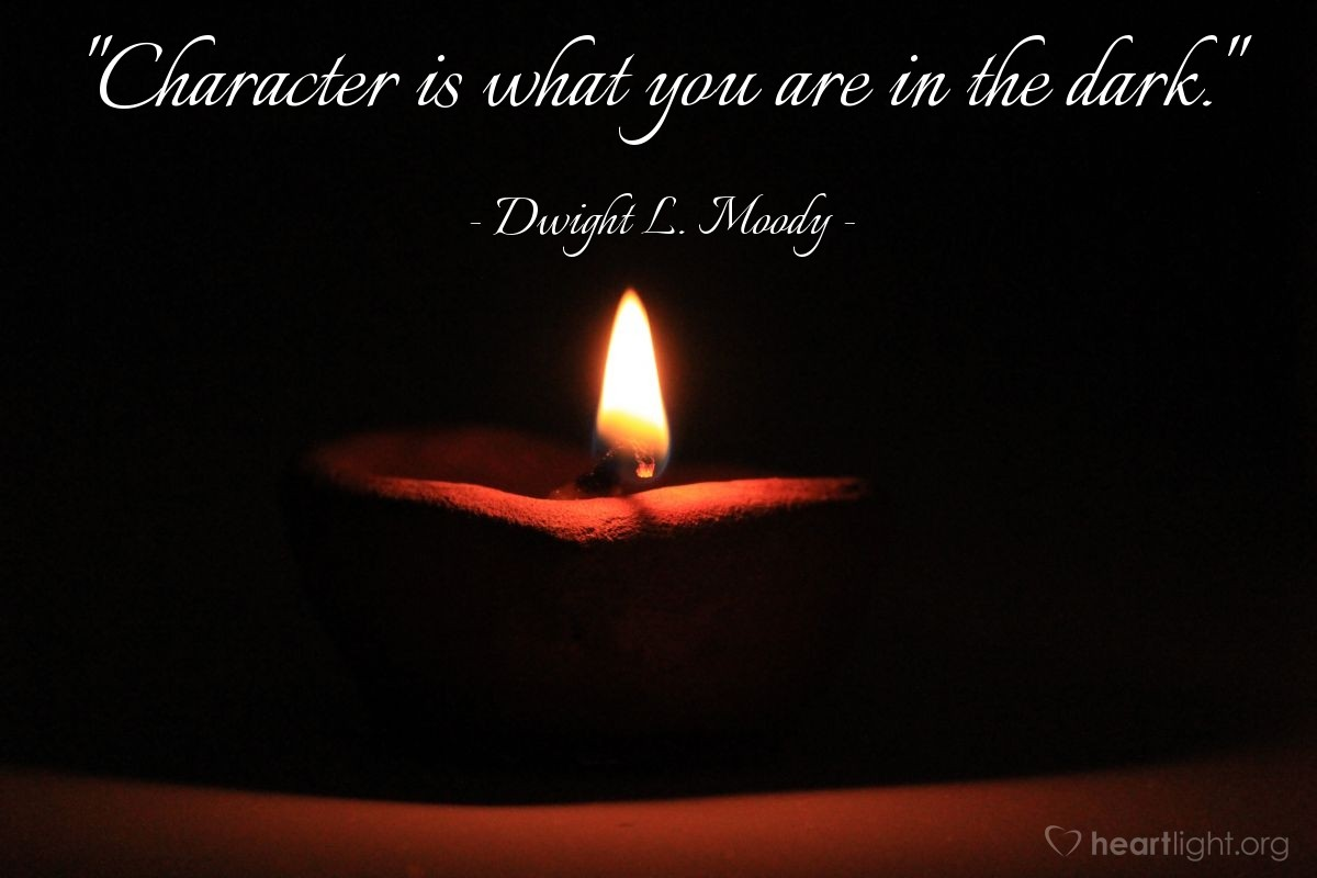 """Illustration of Dwight L. Moody — """"Character is what you are in the dark."""""""