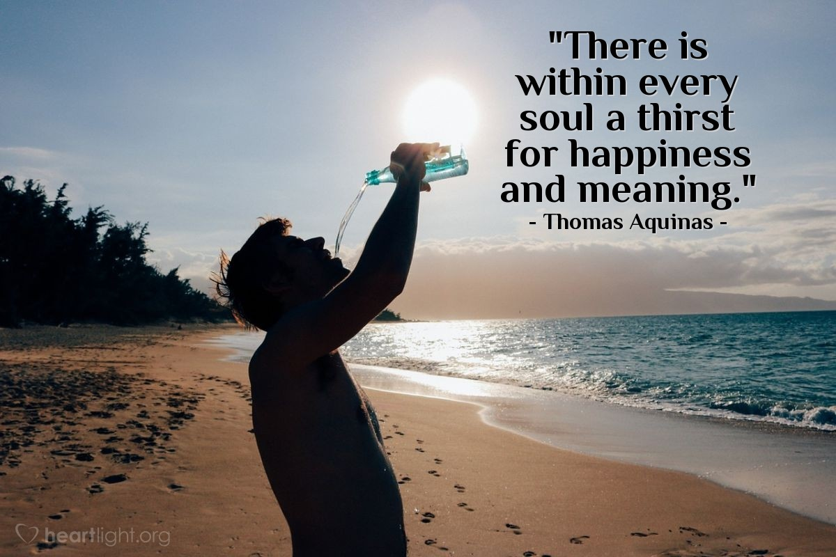 """Illustration of Thomas Aquinas — """"There is within every soul a thirst for happiness and meaning."""""""