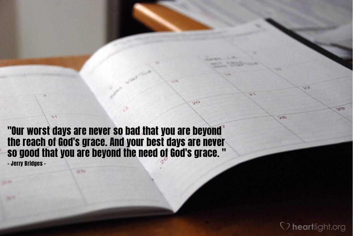 """Illustration of Jerry Bridges — """"Our worst days are never so bad that you are beyond the reach of