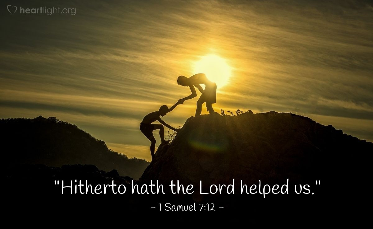 """Illustration of 1 Samuel 7:12 — """"Hitherto hath the Lord helped us."""""""