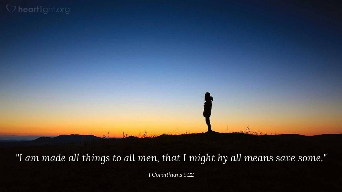 "Illustration of 1 Corinthians 9:22 — ""I am made all things to all men, that I might by all means save some."""