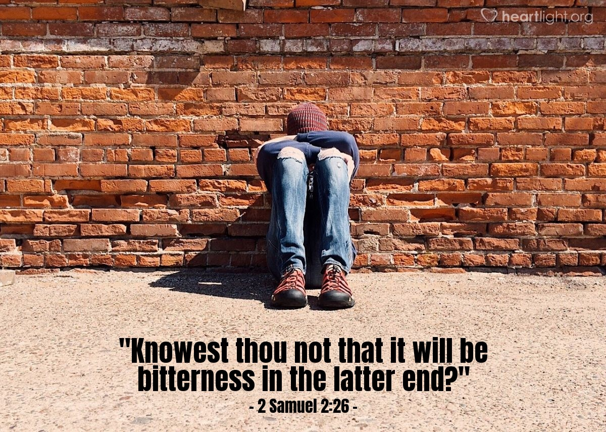 "Illustration of 2 Samuel 2:26 — ""Knowest thou not that it will be bitterness in the latter end?"""