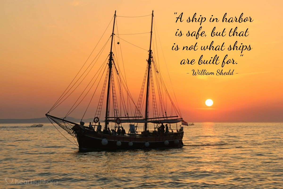 """Illustration of William Shedd — """"A ship in harbor is safe, but that is not what ships are built for."""""""