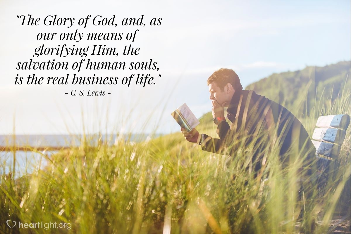 "Illustration of C. S. Lewis — ""The Glory of God, and, as our only means of glorifying Him, the salvation of human souls, is the real business of life."""
