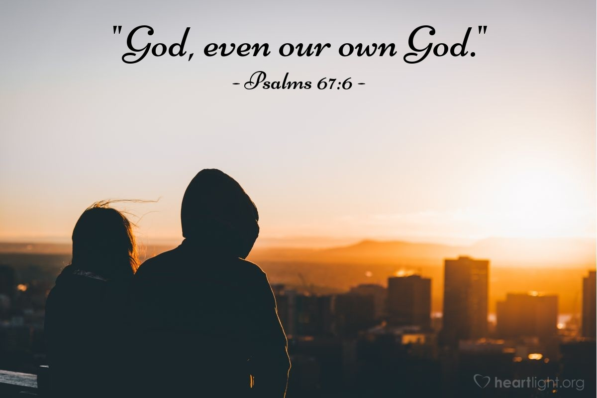 "Illustration of Psalms 67:6 — ""God, even our own God."""