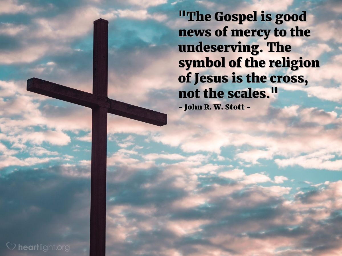 """Illustration of John R. W. Stott — """"The Gospel is good news of mercy to the undeserving.  The symbol of the religion of Jesus is the cross, not the scales."""""""