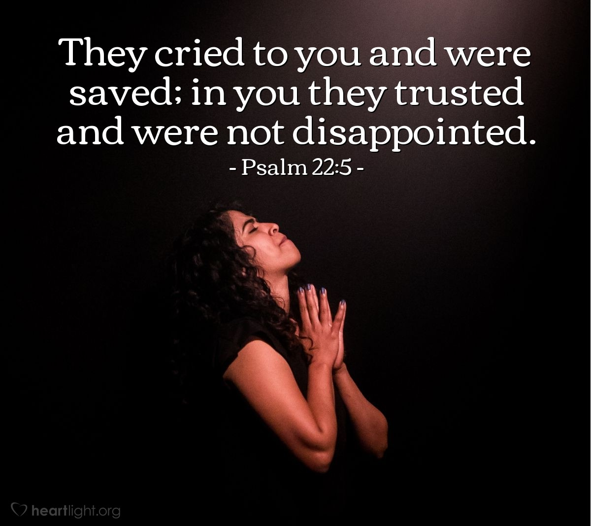 Illustration of Psalm 22:5 — They cried to you and were saved; in you they trusted and were not disappointed.