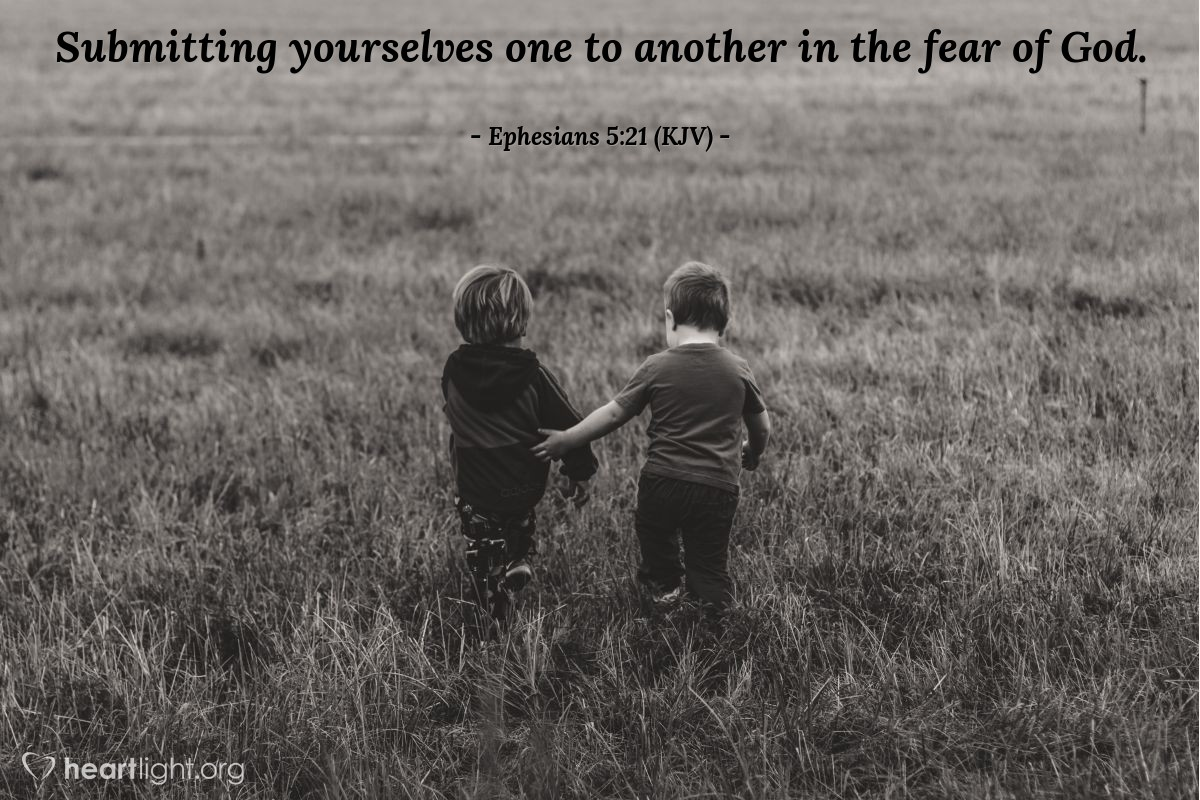 Illustration of Ephesians 5:21 (KJV) — Submitting yourselves one to another in the fear of God.